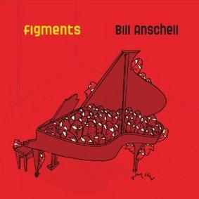 Bill Anschell - Figments