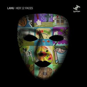 Lanu - Her 12 Faces