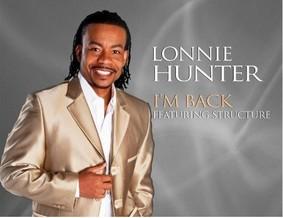 Lonnie Hunter - I'm Back