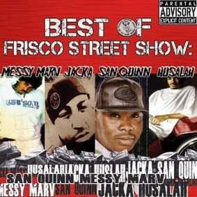 San Quinn - Best of Frisco Street Show: Messy Marv and San Quinn