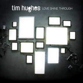 Tim Hughes - Love Shines Through