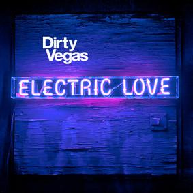 Dirty Vegas - Electric Love