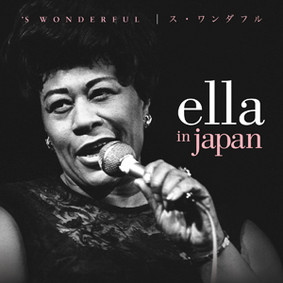 Ella Fitzgerald - Ella in Japan: 'S Wonderful