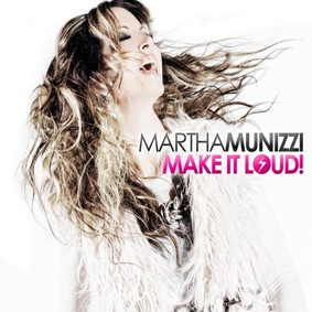 Martha Munizzi - Make It Loud!