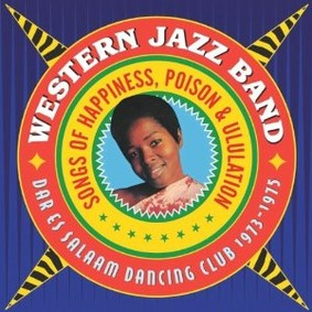 Western Jazz Band - Songs of Happiness, Poison and Ululation