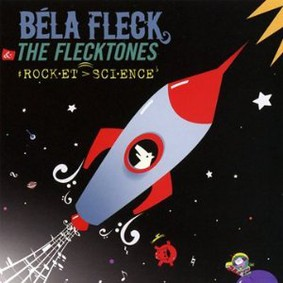 Béla Fleck - Rocket Science