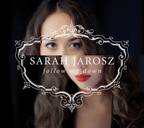 Sarah Jarosz - Follow Me Down