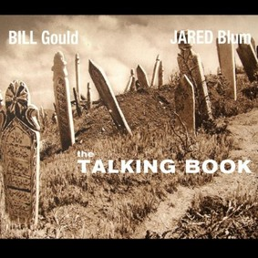 Bill Gould - The Talking Book