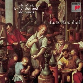 Lutz Kirchhof - Lute Music For Witches And Alchemists