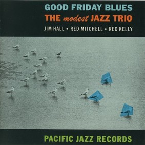 Modest Jazz Trio - Good Friday Blues