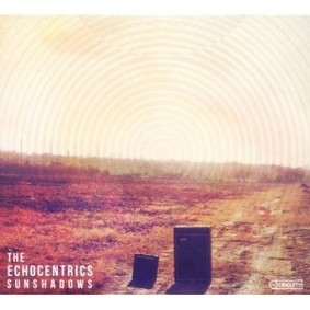 The Echocentrics - Sunshadows