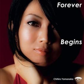 Chihiro Yamanaka - Forever Begins
