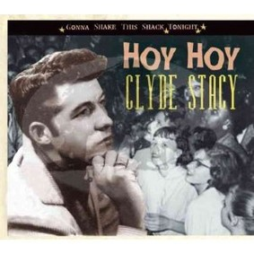 Clyde Stacy - Hoy Hoy: Gonna Shake This Shack Tonight
