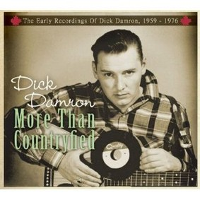Dick Damron - More Than Countryfied: The Early Recordings of Dick Damron, 1959-1976