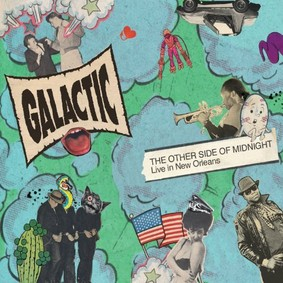 Galactic - The Other Side of Midnight: Live In New Orleans