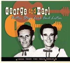 George & Earl - Better Stop, Look and Listen: Gonna Shake This Shack Tonight