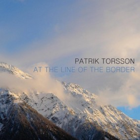 Patrik Torsson - At the Line of the Border