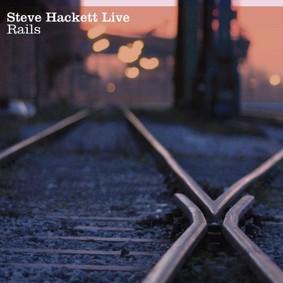 Steve Hackett - Live Rails