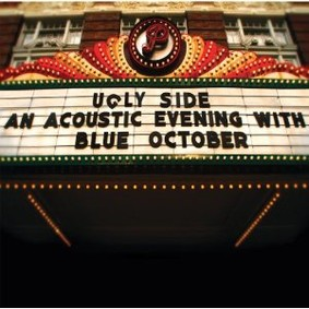Blue October - Ugly Side: An Acoustic Evening With Blue October