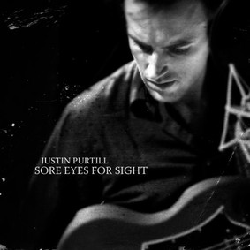 Justin Purtill - Sore Eyes for Sight