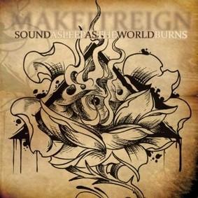 Make It Reign - Sound Asleep As the World Burns