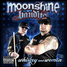 Moonshine Bandits - Whiskey and Women