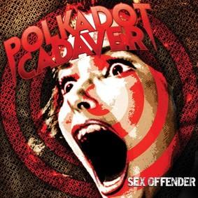 Polkadot Cadaver - Sex Offender