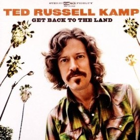 Ted Russell Kamp - Get Back To The Land