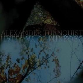 Alexander Turnquist - Hallway Of Mirrors