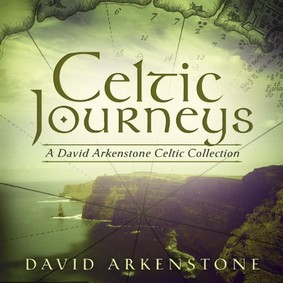 David Arkenstone - Celtic Journeys