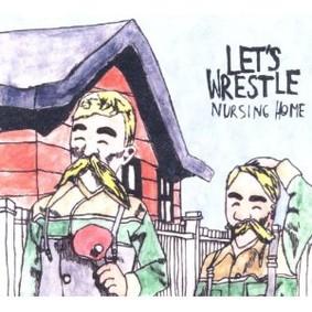 Let's Wrestle - Nursing Home