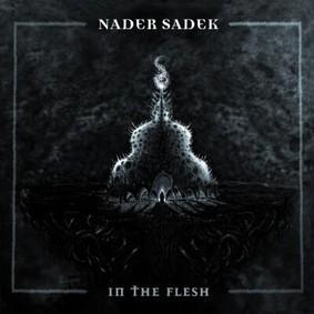 Nader Sadek - In the Flesh