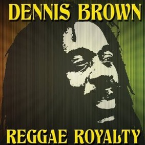 Dennis Brown - Reggae Royalty