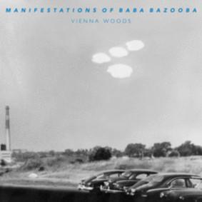 Manifestations of Baba Bazooba - Vienna Woods