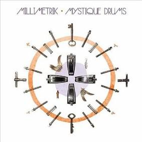Millimetrik - Mystique Drums