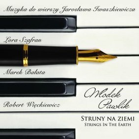 Various Artists - Struny na Ziemi. Muzyka do Wierszy Jarosława Iwaszkiewicza