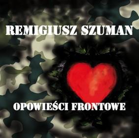 Szuman Remigiusz - Opowieści Frontowe