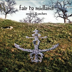 Fair To Midland - Arrows and Anchors