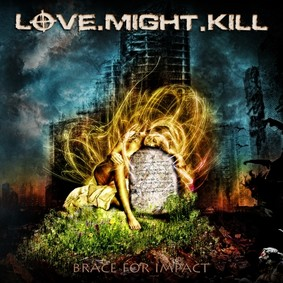 Love.Might.Kill - Brace For Impact