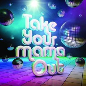 Various Artists - Take Your Mama Out