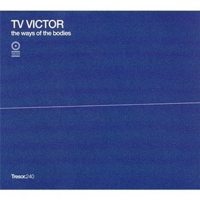 TV Victor - Ways Of The Bodies, The/Timeless Deceleration