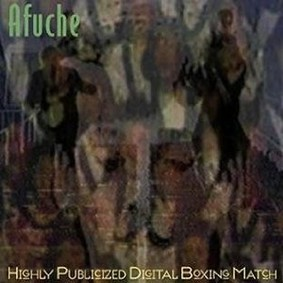 Afuche - Highly Publicized Digital Boxing Match