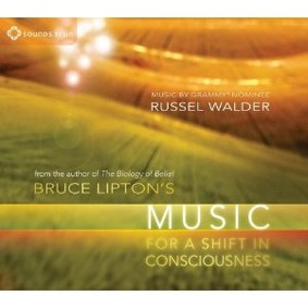Russel Walder - Bruce Lipton's Music For a Shift In Consciousness