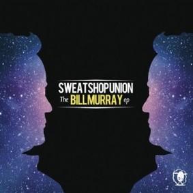 Sweatshop Union - The Bill Murray