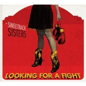 The Sweetback Sisters - Looking for a Fight