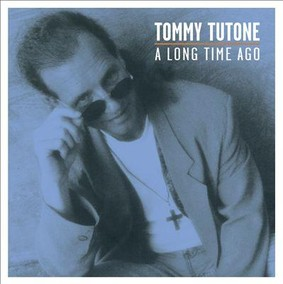 Tommy Tutone - A Long Time Ago