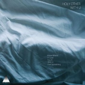 Holy Other - With U