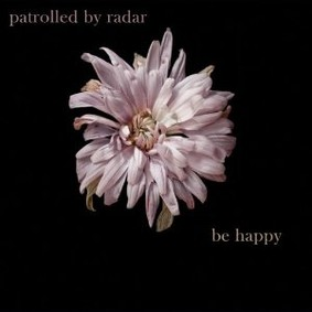 Patrolled By Radar - Be Happy