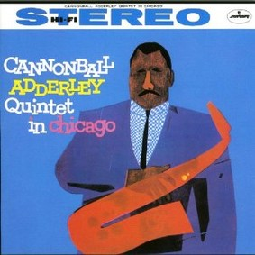 Cannonball Adderley - Quintet in Chicago