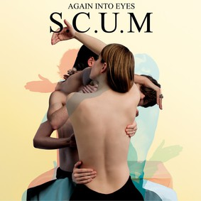 S.C.U.M - Again Into Eyes